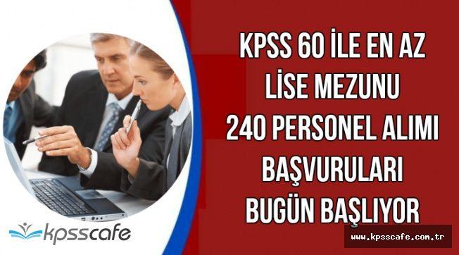 Açıktan 60 KPSS ile 240 Kamu Personeli Alımı Başvuruları 15.00'da Başlıyor