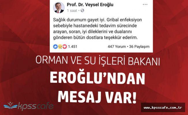 Hastaneye Kaldırılan Bakan Eroğlu'ndan Mesaj