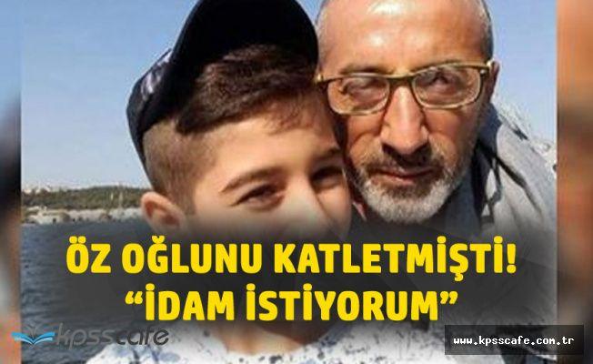 10 Yaşındaki Oğlunu Defalarca Bıçaklayarak Katletmişti 'İdam İstiyorum'