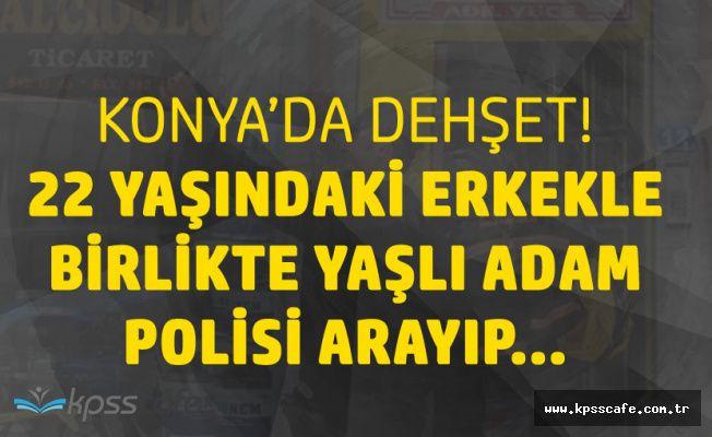 Konya Seydişehir'de Akıllara Durgunluk Veren Olay! 22 Yaşındaki Erkekle Birlikte Olan adam...