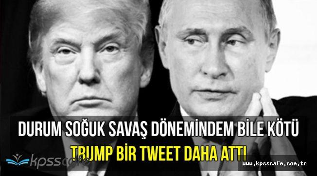 ABD Rusya Geriliminde Son Durum: Trump Bir Tweet Daha Attı