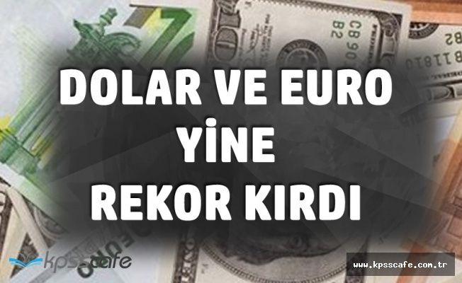 Tüm Zamanların En Üst Seviyesine Çıktı! Euro ve Dolar Fiyatları