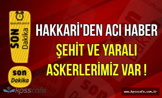 Şemdinli'de Hain Saldırı: Şehit ve Yaralı Askerlerimiz Var !