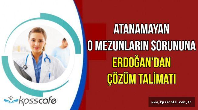 O Mezunların Atama Sorunu İçin Erdoğan'dan Talimat