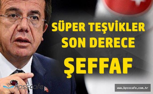 Ekonomi Bakanı Zeybekçi : Süper Teşvikler Şeffaf