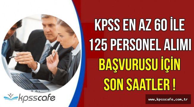 KPSS En Az 60 ile 125 Personel Alımı Başvurusunda Son Saatler: Başvurular 22 İlde Alınıyor