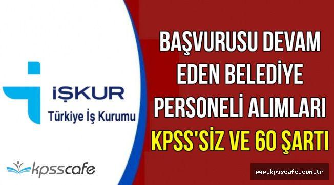 İŞKUR'da Başvurusu Devam Eden Belediye Memur ve Personel Alımları