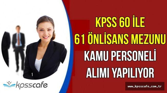 60 KPSS ile 61 Önlisans Mezunu Kamu Personel Alımı