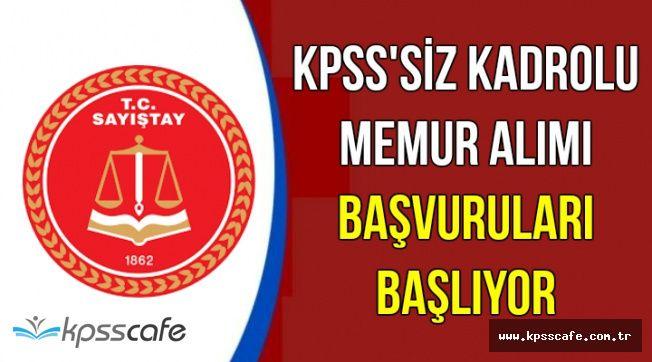 Sayıştay KPSS'siz Kadrolu Memur Alımı Başvuruları Başlıyor