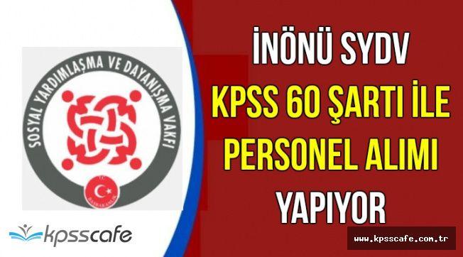 İnönü SYDV Personel Alımı Başvuruları Başladı: KPSS 60 Şartı ile