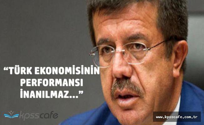 Ekonomi Bakanı : Türk Ekonomisinin Performansı İnanılmaz