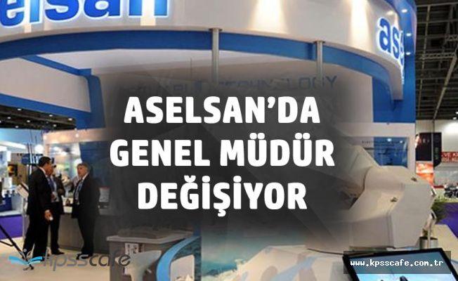 ASELSAN'da Genel Müdür Değişikliği