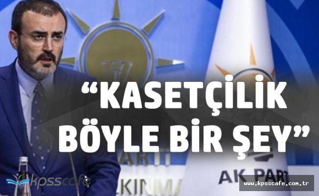 Mahir Ünal'dan CHP Genel Başkanına 'Kasetçilik Böyle Bir Şey'