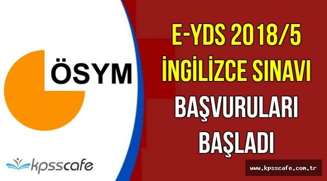 e-YDS 2018/5 İngilizce Sınav Başvuruları Başladı
