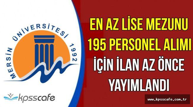 Mersin Üniversitesi 195 Kamu Personel Alım İlanı Yayımlandı (Lise, Önlisans Lisans)