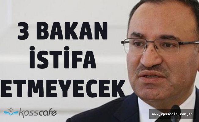 Adalet , İçişleri ile Ulaştırma Bakanı İstifa Etmeyecek