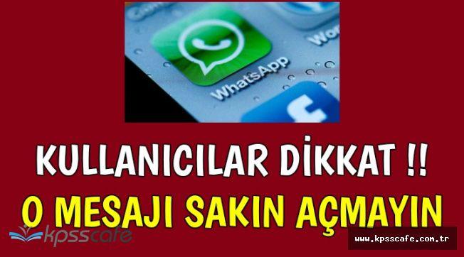 WhatsApp Kullanıcıları Dikkat ! O Mesajı Sakın Açmayın