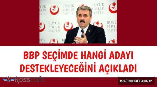BBP Genel Başkanı, Seçimde Kimi Destekleyeceklerini Açıkladı