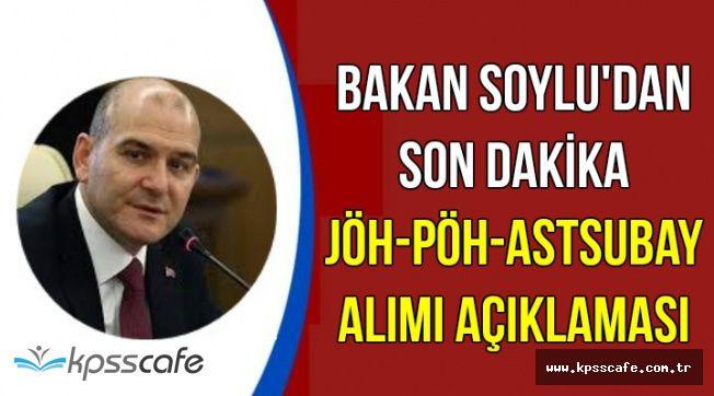 Süleyman Soylu'dan Son Dakika PÖH-JÖH ve Astsubay Alımı Açıklaması