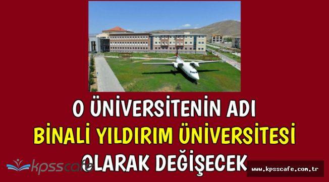 O Üniversitenin Adı Binali Yıldırım Üniversitesi Olacak