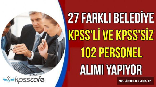 27 Farklı Belediye KPSS'li ve KPSS'siz Personel ve Memur Alımı Yapıyor