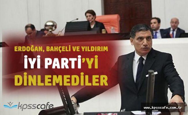 Cumhurbaşkanı Erdoğan, Bahçeli ve Başbakan Binali Yıldırım İYİ Parti'yi Dinlemedi