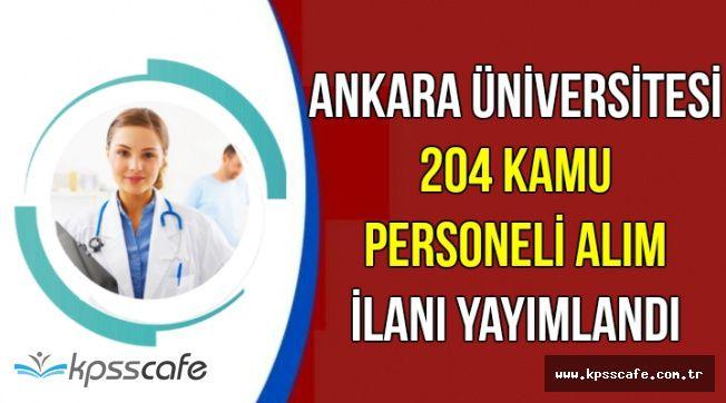 Ankara Üniversitesi 204 Kamu Personel Alım İlanı Yayımlandı (Lise, Önlisans, Lisans)