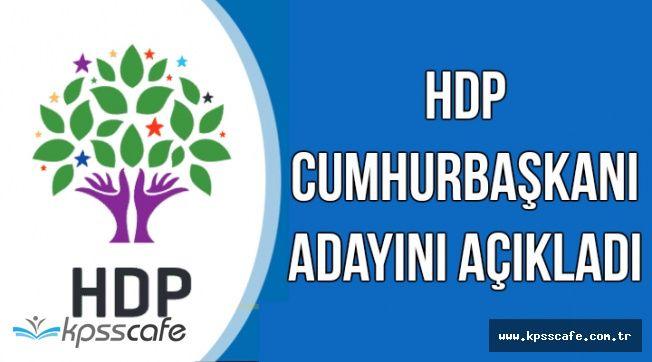 Son Dakika: HDP'nin Cumhurbaşkanı Adayı Belli Oldu