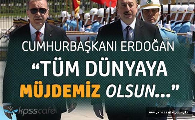 Cumhurbaşkanı Erdoğan : Dünyaya Müjdemiz Olsun Açılış Yakında