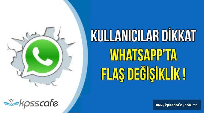 Flaş: WhatsApp'ta Önemli Değişiklik