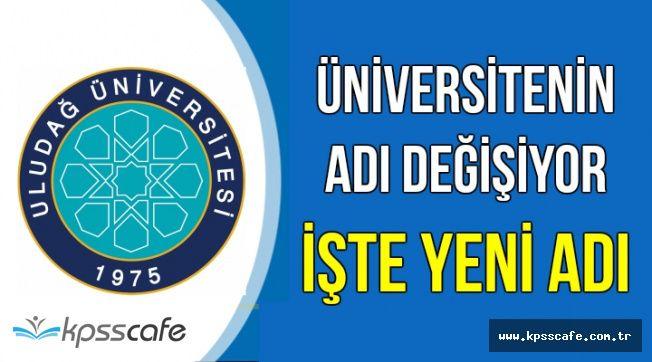 Uludağ Üniversitesi'nin Adı Değişiyor-İşte Yeni Adı
