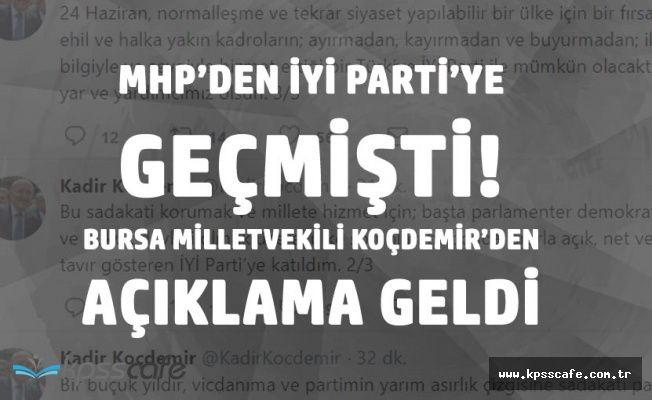 MHP'den İYİ Partiye Geçen Koçdemir'den Açıklama