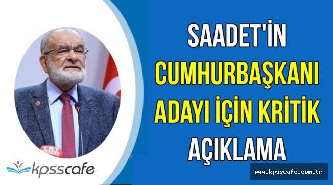 Saadet'in Cumhurbaşkanı Adayı Hakkında Kritik Açıklama