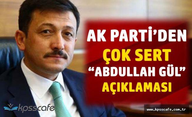 AK Parti'den Çok Sert Abdullah Gül Açıklaması! 'Kendisinin Döneminde Ülke İkiye Bölünmüştü!'