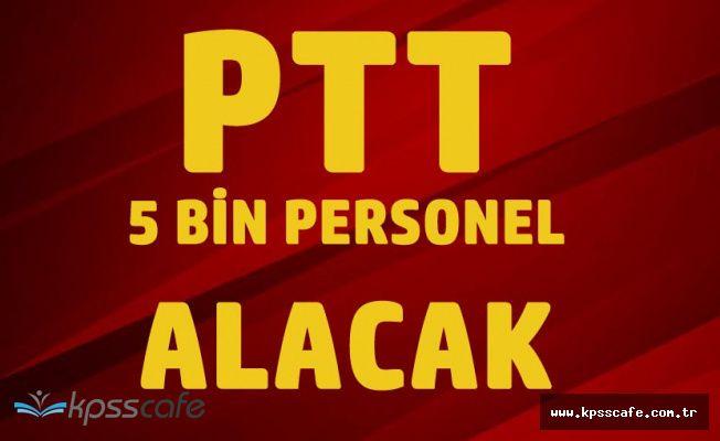 Bakan Açıkladı! PTT'ye 5 Bin Personel Alınacak
