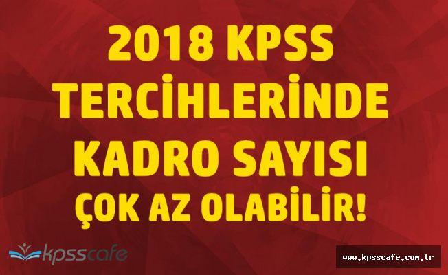 2018 KPSS (Lise, Önlisans, Lisans) İlk Tercihlerinde Kontenjan Nasıl Olacak?