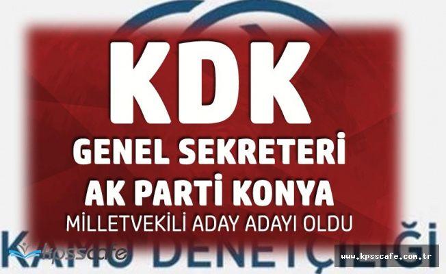 KDK Genel Sekreteri AK Parti'den Milletvekili Aday Adayı Oldu
