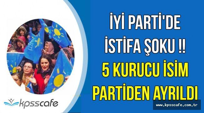İYİ Parti'de İstifa Şoku: 5 Kurucu İsim Partiden Ayrıldı