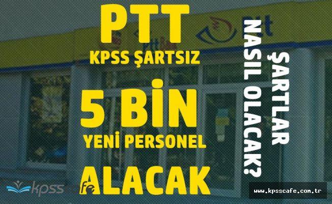 PTT KPSS Şartsız 5 Bin Personel Alımı Yapacak (Yaş Şartı Ne Olacak?)