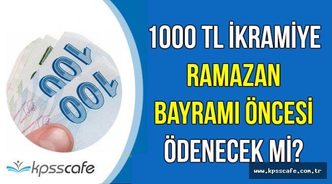 1000 TL Bayram İkramiyesi Ramazan'da Verilecek mi?