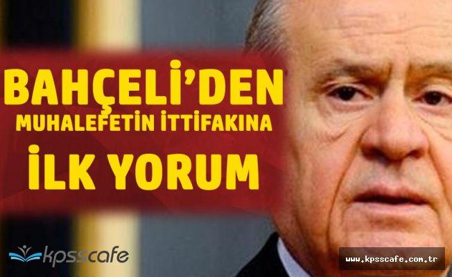 Devlet Bahçeli'den 'CHP-İYİ Parti-Saadet Partisi-Demokrat Parti İttifakı' Değerlendirmesi