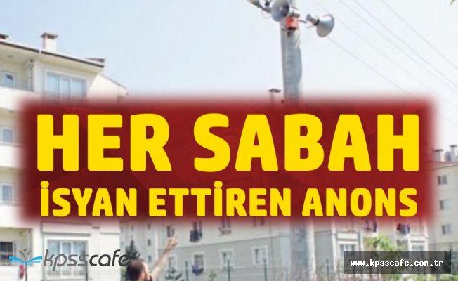Sakarya'da Her Sabah İsyan Ettiren Anons