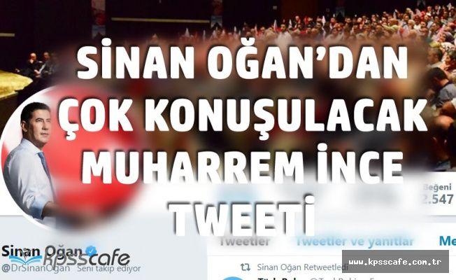 MHP Eski Genel Başkan Adayı Sinan Oğan'dan Muharrem İnce Tweeti