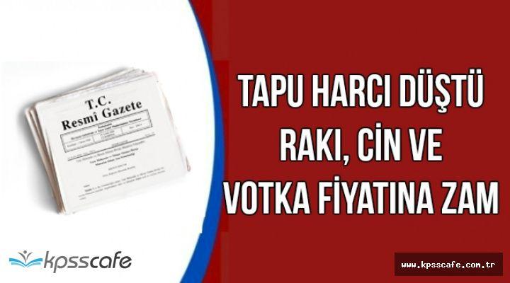 Tapu Harcı Düştü-Rakı , Cin ve Votka Vergisine Zam-İşte Son Fiyatlar