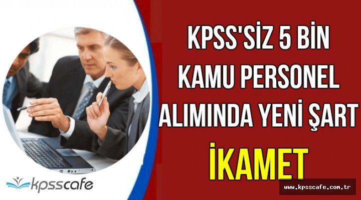 KPSS'siz 5 Bin Kamu Personel Alımında Yeni Şart