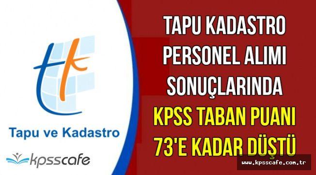 Tapu Kadastro Personel Alımı Sonuçlarında KPSS Puanı 73'e Düştü