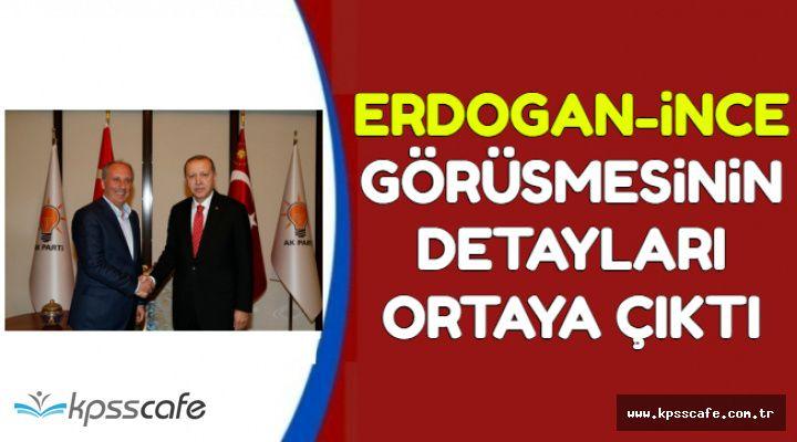 İşte Erdoğan-İnce Görüşmesinin Ayrıntıları