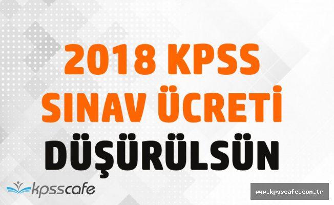 2018 KPSS Sınav Ücretine Adaylardan Tepki! Ücret Düşürülsün!