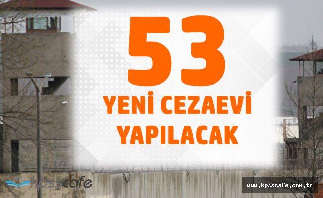 Adalet Bakanlığı 53 Yeni Cezaevi Yapacak