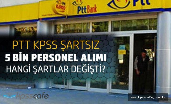 PTT KPSS'siz 5 Bin Personel Alımında Hangi Şartlar Değiştirildi?